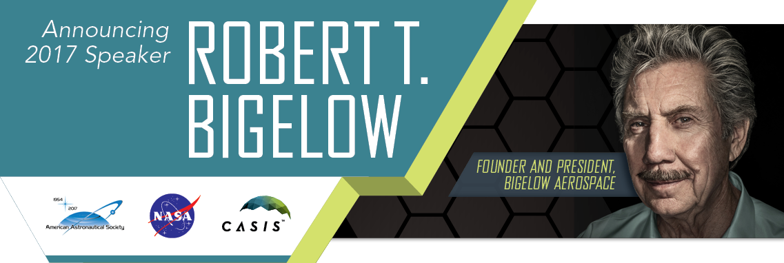 Robert Bigelow to Speak at 2017 ISS R&D Conference in Washington DC July 17-20, 2017